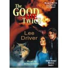 THE GOOD DIE TWICE, by Lee Driver, (Chase Dagger Mystery Series, Book 1), Read by Jerry Sciarrio