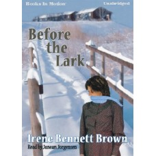 BEFORE THE LARK, by Irene Bennett Brown, Read by Janean Jorgensen