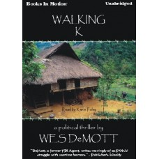 WALKING K, by Wes DeMott, Read by Kevin Foley
