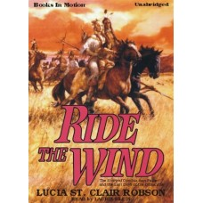 RIDE THE WIND, by Lucia St. Clair Robson (Lucia Robson), Read by Laurie Klein