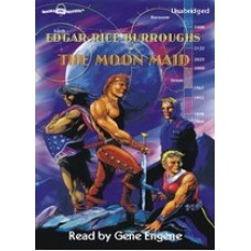 THE MOON MAID, by Edgar Rice Burroughs, Read by Gene Engene