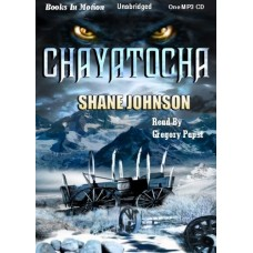 CHAYATOCHA, by Shane Johnson, Read by Greg Papst
