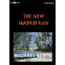 THE NEW MADRID RUN, by Michael Reisig, Read by Cameron Beierle