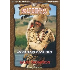 MOUNTAIN MANHUNT, by David Thompson, (Wilderness Series, Book 13), Read by Rusty Nelson