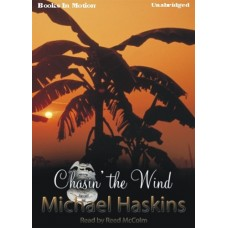 CHASIN' THE WIND, by Michael Haskins, Read by Reed McColm