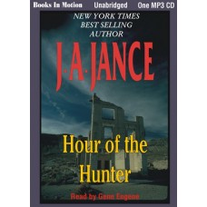 HOUR OF THE HUNTER, by J.A. Jance, (The Walker Family Series, Book 1), Read by Gene Engene