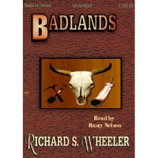 BADLANDS, by Richard S. Wheeler, Read by Rusty Nelson