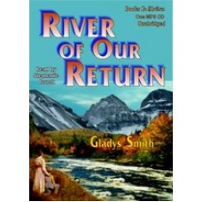 RIVER OF OUR RETURN, by Gladys Smith, Read by Stephanie Brush