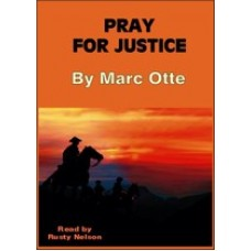 PRAY FOR JUSTICE, by Marc Otte, Read by Rusty Nelson