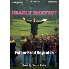 DEADLY HARVEST, by Father Brad Reynolds, (Father Mark Townsend Series, Book 4), Read by Kevin Foley