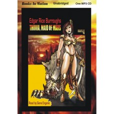 THUVIA, MAID OF MARS, by Edgar Rice Burroughs, (Mars Series, Book 4), Read by Gene Engene