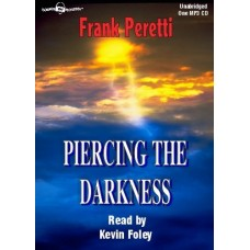 PIERCING THE DARKNESS, by Frank Peretti, Read by Kevin Foley