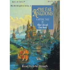 THE FAR KINGDOMS, by Allan Cole and Chris Bunch, (The Far Kingdoms Series, Book 1), Read by John Hough