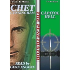 CAPITOL HELL, by Chet Cunningham, (The Penetrator Series, Book 3), Read by Gene Engene