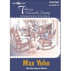 TALES FROM COMANCHE COUNTY, by Max Yoho, Read by Cameron Beierle