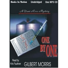 ONE BY ONE, by Gilbert Morris, (Dani Ross Series, Book 1), Read by Kris Faulkner