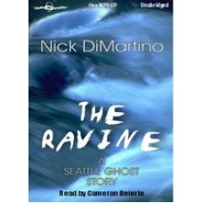 THE RAVINE (A SEATTLE GHOST STORY), by Nick DiMartino, Read by Cameron Beierle