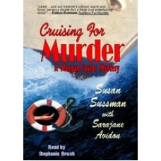CRUISING FOR MURDER, by Susan Sussman And Sarajane Avidon, Read by Stephanie Brush