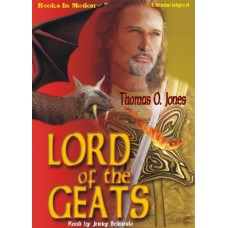 LORD OF THE GEATS, by Thomas O. Jones, Read by Jerry Sciarrio