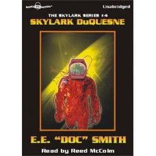 "SKYLARK DUQUESNE, by E.E. ""Doc"" Smith, (Skylark Series, Book 4), Read by Reed McColm"