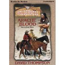 APACHE BLOOD, by  David Thompson, (Wilderness Series, Book 12), Read by Rusty Nelson