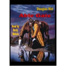 ABLE GATE, by Douglas Hirt, Read by Rusty Nelson
