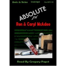 ABSOLUTE PI, by Ron and Caryl McAdoo, Read by Gregory Papst