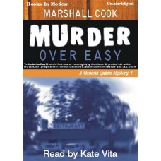 MURDER OVER EASY, by Marshall Cook, (Monona Quinn Series, Book 1), Read by Kate Vita