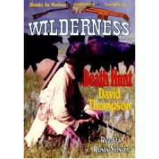 DEATH HUNT, by David Thompson, (Wilderness Series, Book 8), Read by Rusty Nelson