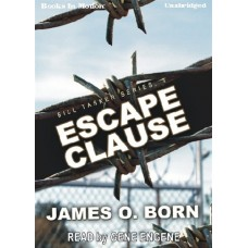 ESCAPE CLAUSE, by James O. Born, (Bill Tasker Series, Book 3), Read by Gene Engene
