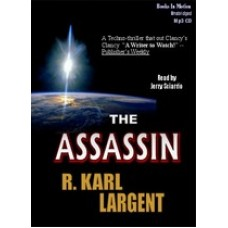THE ASSASSIN, by R. Karl Largent, Read by Jerry Sciarrio