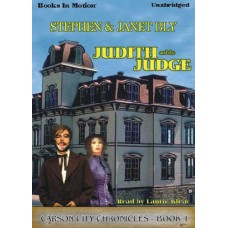 JUDITH AND THE JUDGE, by Stephen and Janet Bly, (The Carson City Chronicles Series, Book 1), Read by Laurie Klein