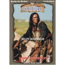 IRON WARRIOR, by David Thompson, (Wilderness Series, Book 19), Read by Rusty Nelson