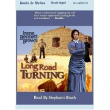 LONG ROAD TURNING, by Irene Bennett Brown, (Women of Paragon Springs Series, Book 1), Read by Stephanie Brush