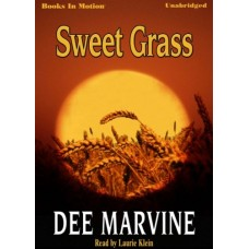 SWEET GRASS, by Dee Marvine, Read by Laurie Klein