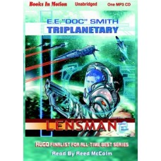 """TRIPLANETARY, by E. E. """"Doc"""" Smith, (Lensman Series, Book 1), Read by Reed McColm"""