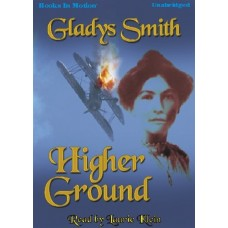 HIGHER GROUND, by Gladys Smith, Read by Laurie Klein