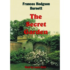 THE SECRET GARDEN, by Francis Hodgson Burnett, Read by Laurie Klein