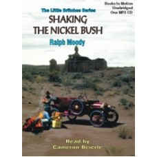 SHAKING THE NICKEL BUSH, by Ralph Moody, (Little Britches Series, Book 6), Read by Cameron Beierle