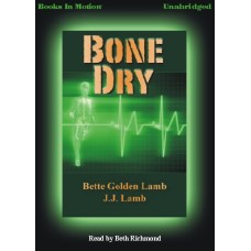 BONE DRY, by Bette Golden Lamb and J.J. Lamb, (Gina Mazzio Series, Book 1), Read by Beth Richmond