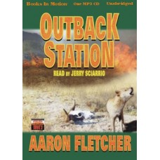 OUTBACK STATION, by Aaron Fletcher, (Outback Series, Book 2), Read by Jerry Sciarrio