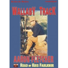 WALLABY TRACK, by Aaron Fletcher, (Outback Series, Book 4), Read by Kris Faulkner