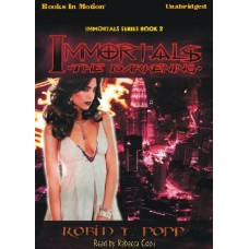 IMMORTALS: THE DARKENING, by Robin T. Popp, (Immortals Series, Book 2), Read by Rebecca Cook