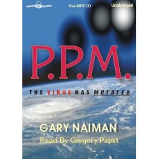 P.P.M., by Gary Naiman, Read by Greg Papst