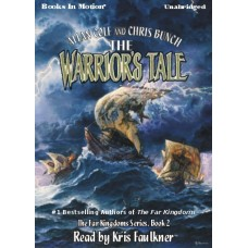 THE WARRIORS TALE, by Allan Cole and Chris Bunch, (The Far Kingdoms Series, Book 2), Read by Kris Faulkner