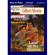 LAND OF THE SHADOW, by Gilbert Morris, (Appomattox Series, Book 4), Read by Maynard Villers