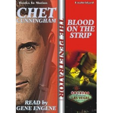 BLOOD ON THE STRIP, by Chet Cunningham, (The Penetrator Series, Book 2), Read by Gene Engene
