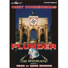 PLUNDER, by Chet Cunningham, (Specialists Series, Book 1), Read by Gene Engene