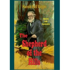 THE SHEPHERD OF THE HILLS, by Harold Bell Wright, Read by Jack Sondericker