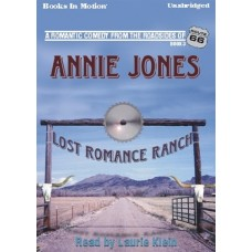 LOST ROMANCE RANCH, by Annie Jones, (Route 66 Series, Book 3), Read by Laurie Klein